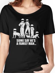 Top Gear - Some Say He's a Family Man... Women's Relaxed Fit T-Shirt