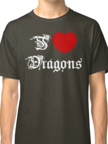 I Love Dragons Classic T-Shirt