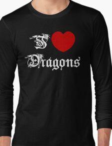I Love Dragons Long Sleeve T-Shirt