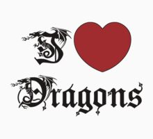 I Love Dragons by ChineseZodiac