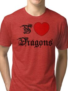 I Love Dragons Tri-blend T-Shirt