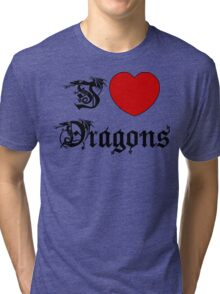 I Love Dragons Tri-blend T-Shirt