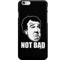 "Top Gear - Jeremy Clarkson ""Not Bad"" iPhone Case/Skin"
