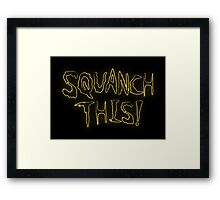 Rick & Morty-Squanch THIS! Framed Print