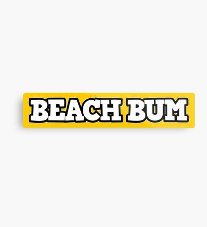 Beach Bum 2 Metal Print
