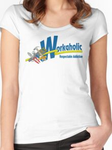 Workaholic - Respectable Addiction Women's Fitted Scoop T-Shirt