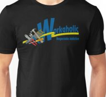 Workaholic - Respectable Addiction Unisex T-Shirt