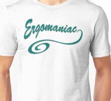 Ergomanic - Workaholic Unisex T-Shirt