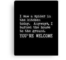 I saw a spider Canvas Print
