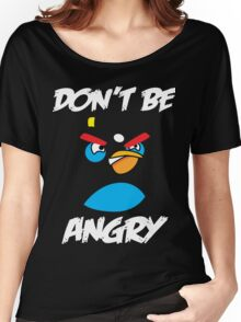 Don't be angry design t-shirt Women's Relaxed Fit T-Shirt