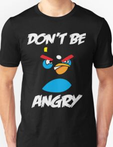 Don't be angry design t-shirt T-Shirt