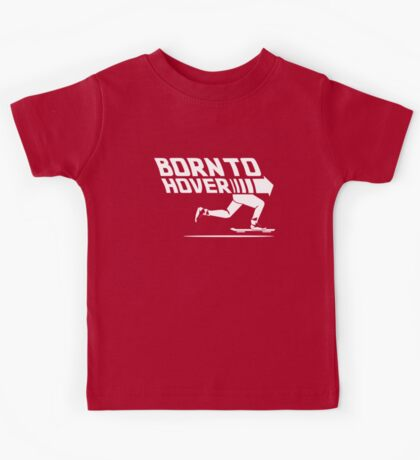Born To Hover Kids Tee