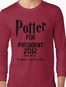 Potter for President 2012 Sponsored by The National Wizarding Party Long Sleeve T-Shirt