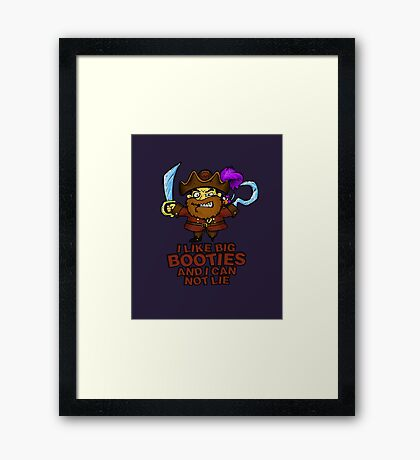I Like Big Booties and I Can Not Lie Pirate Framed Print