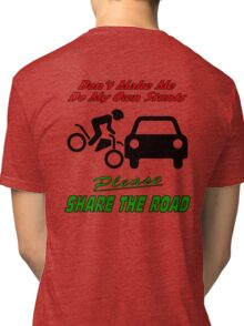 My Own Stunts - Share the Road Tri-blend T-Shirt