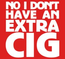 No i don't have an extra cig by Airon Roosalu