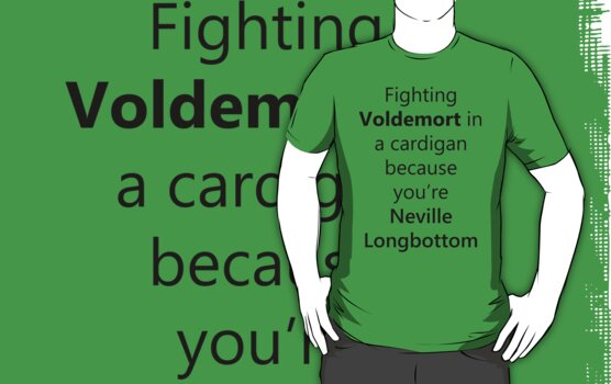 Fighting Voldemort in a cardigan because you're Neville Longbottom by eggnog