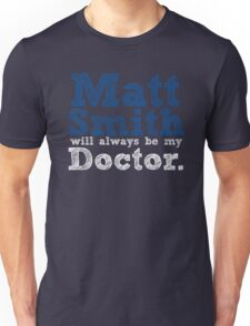 Matt Smith Will Always Be My Doctor Unisex T-Shirt