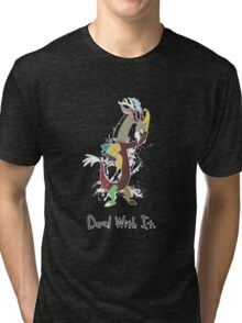 My Little Pony - MLP - Discord - Deal With It Tri-blend T-Shirt