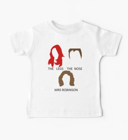 The Legs, The Nose and Mrs Robinson Baby Tee