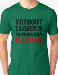 Funny Taxidermy Shirt T-Shirt