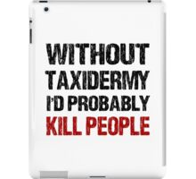 Funny Taxidermy Shirt iPad Case/Skin