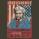Mark Twain Irreverence &amp; Liberty by LibertyManiacs