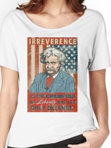 Mark Twain Irreverence & Liberty Women's Relaxed Fit T-Shirt
