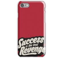 SUCCESS IS THE BEST REVENGE iPhone Case/Skin