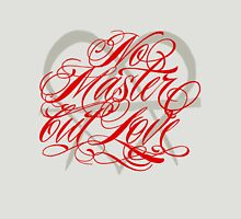 No Master But Love Womens Fitted T-Shirt