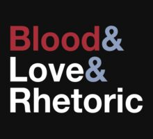 Blood, Love & Rhetoric by rexraygun