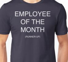 Employee of the Month (Runner-Up) Unisex T-Shirt