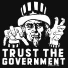 Trust Government Zombie Uncle Sam by LibertyManiacs