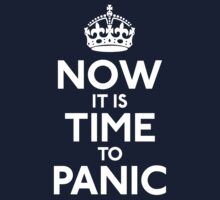 Now It Is Time To Panic Kids Tee