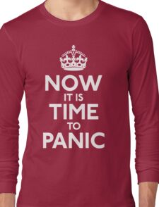 Now It Is Time To Panic Long Sleeve T-Shirt