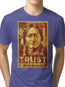 Trust The Government Sitting Bull Tri-blend T-Shirt