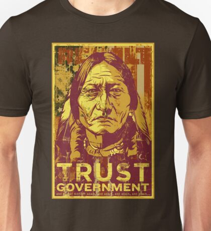 Trust The Government Sitting Bull Unisex T-Shirt