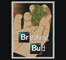 Breaking Bud shirt  by BrBa