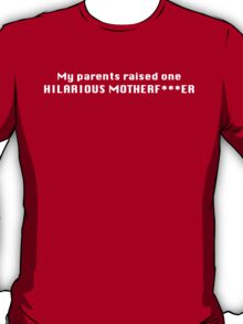 Hilarious Motherf***er T-Shirt