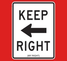 Keep Right (My Right) Sign, Tee Kids Tee