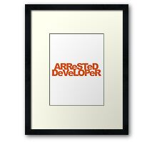 ARReSTeD DeVeLOPeR - Programmer Pun Framed Print