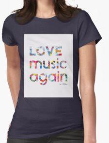 Love music again Womens Fitted T-Shirt