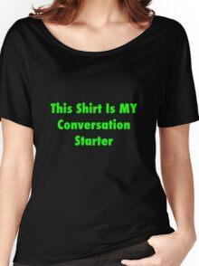 Conversation Starter Women's Relaxed Fit T-Shirt