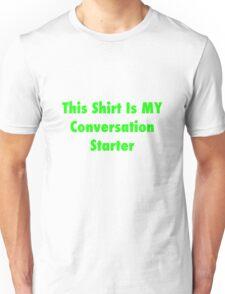 Conversation Starter Unisex T-Shirt