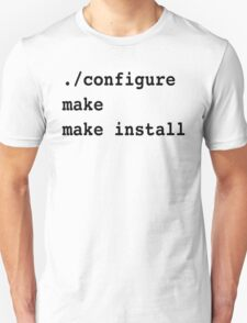 ./configure make make install for sysadmins and Linux users T-Shirt