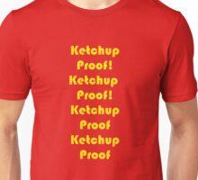 Ketchup Proof! Unisex T-Shirt