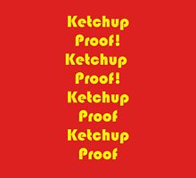 Ketchup Proof! Unisex T-Shirt