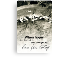 Live For Today Canvas Print