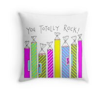 You totally rock! Throw Pillow
