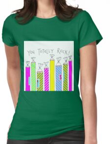 You totally rock! Womens Fitted T-Shirt